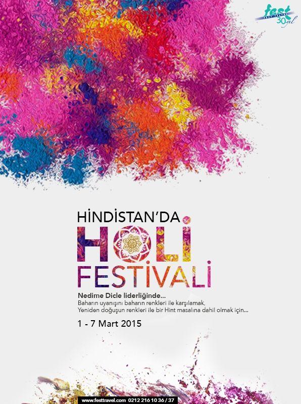 Baharın uyanışını baharın renkleri ile karşılamak, Yeniden doğuşun renkleri ile bir Hint masalına dahil olmak için…  HİNDİSTAN'DA HOLİ FESTİVALİ 1 - 7 Mart 2015  İyiliğin kötülüğe karşı zaferini simgeleyen ve coşku dolu şekilde kutlanan, renklerin festivali Holi'de Nedime Dicle ile hafızalardan silinmeyecek bir festivale katılmaya ne dersiniz?  Detaylı bilgi için: 0212 216 10 36 - 37 yurtdisi@festtravel.com http://festtravel.com/tr/holi-festivali-hindistan