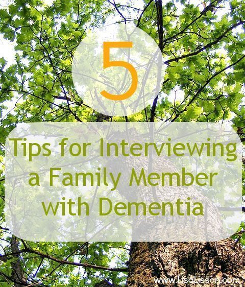 5 Tips for Interviewing a Family Member with Dementia ~ http://www.LisaLisson.com