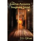 The Further Accounts of the Imaginary Friend (Paperback)By P.S. Gifford