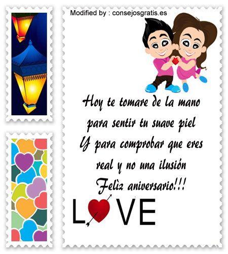 buscar frases de aniversario,descargar mensajes bonitos de aniversario:  http://www.consejosgratis.es/versos-de-aniversario-de-amor/
