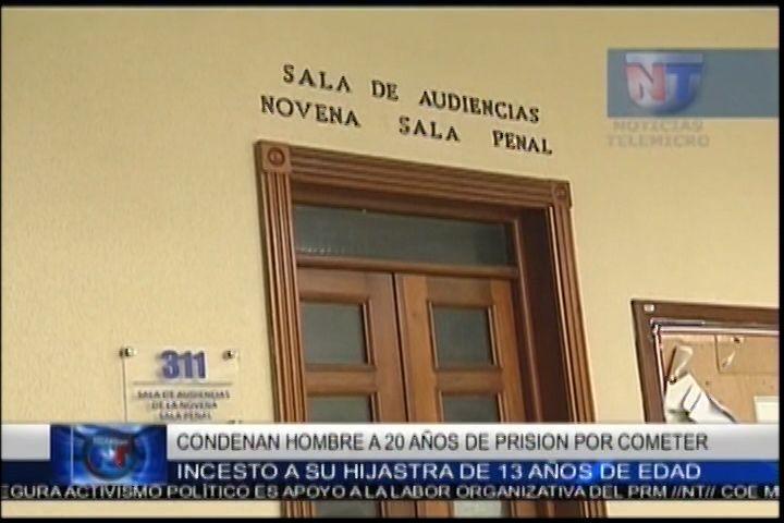 Condenan Un Hombre A 20 Años De Prisión Por Cometer Incesto Con Su Hijastra De 13 Años De Edad