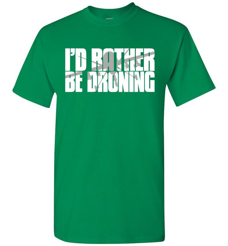 I'd Rather Be Droning (Military Style) T-Shirt