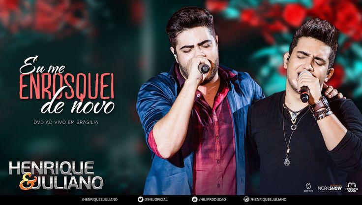Henrique e Juliano - Eu Me Enrosquei De Novo (DVD Ao vivo em Brasília) [...