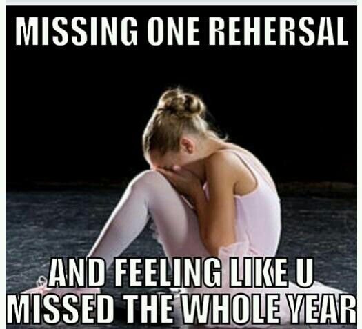 OHmygosh! This totally happened to me! There was a rehersal on monday, and I was out of town, then there was one on Wednesday and I had just gotten back and hadn't known there were two rehersals! o.O