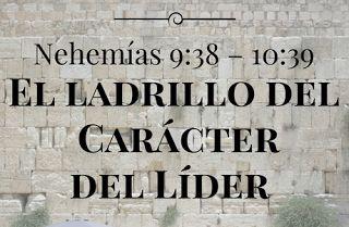 """EL LADRILLO DEL CARÁCTER DEL LÍDER (Nehemías 9:38-10:39)    Dr. Eric Pennings  Extraído de """"Nehemías: Ladrillos del Liderazgo Bíblico""""  Comentario Sobre el Pacto  En Nehemías 10 Nehemías escribe sobre la reafirmación del pacto con Dios de parte de los Israelitas. Note bien que no era una iniciativa nueva sino una reafirmación de un pacto ya establecido pero que en ese momento lo reafirmaron. Consideremos ese pacto. Qué es? Cómo se inició? Cuáles son los elementos? Quéimportancia tiene?  El…"""