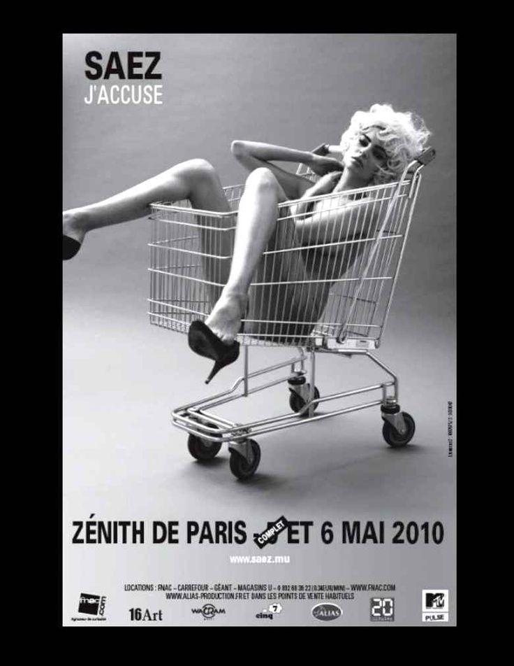 En mars 2010, le chanteur Saez s'est vu interdire l'affichage de sa campagne pour son album J'accuse.Un avis de l'autorité de régularisation professionnelle de la publicité avait jugé que l'affiche «présentait un caractère dégradant pour l'image de la femme dans la mesure où elle apparaît nue, et qui plus est dans un chariot de supermarché, donc comme une marchandise».
