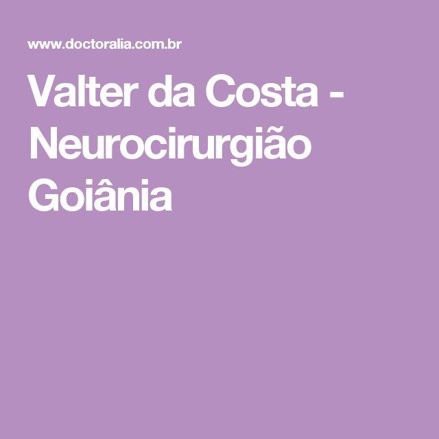 Valter da Costa - Neurocirurgião Goiânia