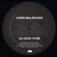 Chris Malinchak - So Good To Me by Chris Malinchak on SoundCloud