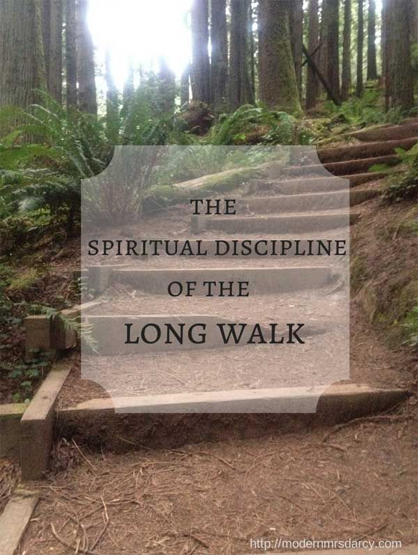 The spiritual discipline of the long walk... my favorite kind of spiritual discipline. ;0)