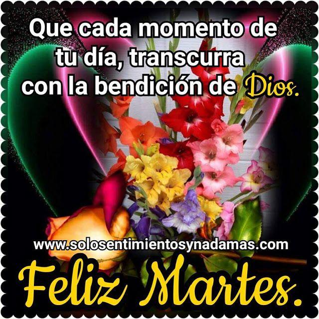 Que Cada Momento De Tu Dia Transcurra Con La Bendicion De Dios Feliz Martes Imagenes Con Frases De Buenos Dias Frases Bonitas De Buenos Dias