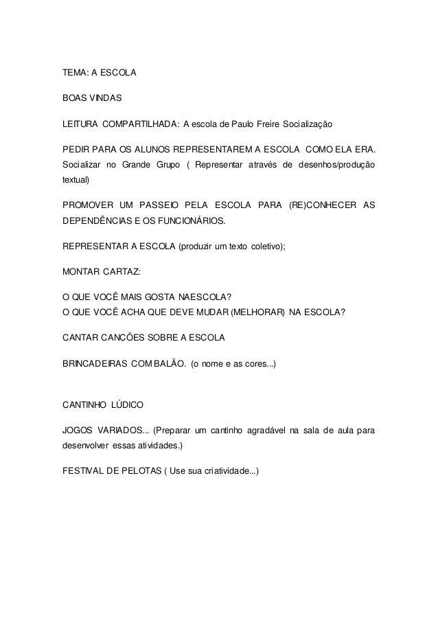 TEMA: A ESCOLA BOAS VINDAS LEITURA COMPARTILHADA: A escola de Paulo Freire Socialização PEDIR PARA OS ALUNOS REPRESENTAREM...
