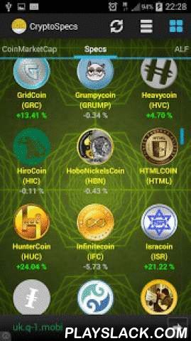 CryptoSpecs  Android App - playslack.com , CryptoSpecs (Crypto Specs) is an app dedicated to providing useful live data (current price, difficulty, reward, change/7h) and specifications (total supply, algorithm type, official website etc) for cryptocurrencies/digital currencies.Current functionalities- 100+ coins with their specifications (more are being added with each update)- Swipe left/right for easy navigation between the screens- Useful live data for multiple coins based on…