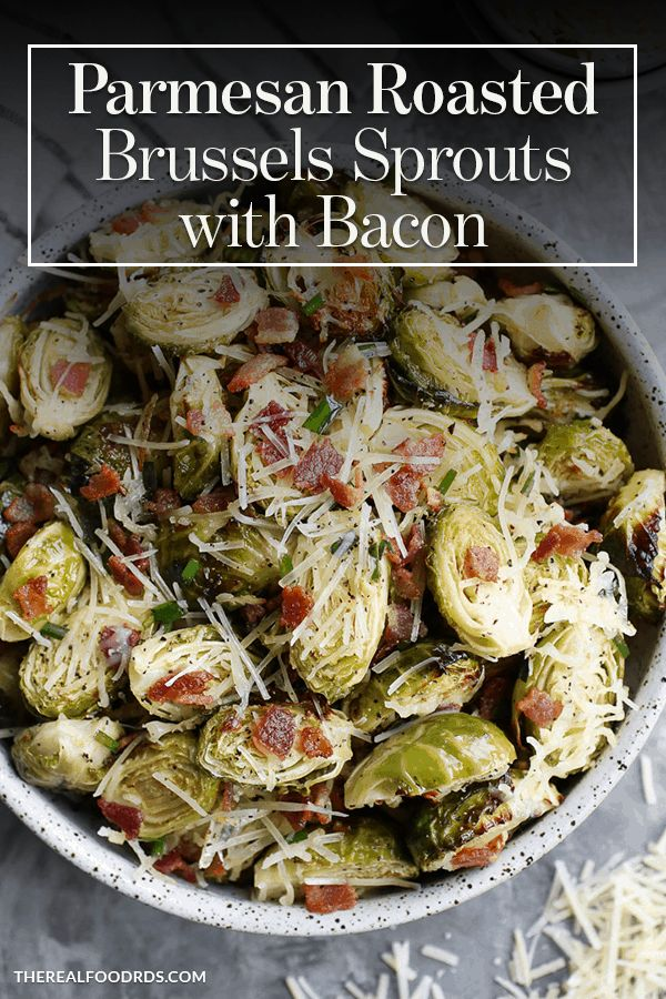 Parmesan Roasted Brussels Sprouts with Bacon | A side-dish dream come true! Parm…   – The Real Food Dietitians Recipes