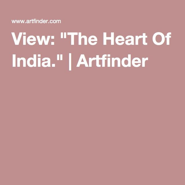 "View: ""The Heart Of India."" 