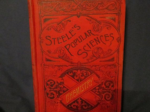 1887 Steele's Popular Sciences Chemistry Textbook by ItsADeal4You, $22.00 -- SOLD