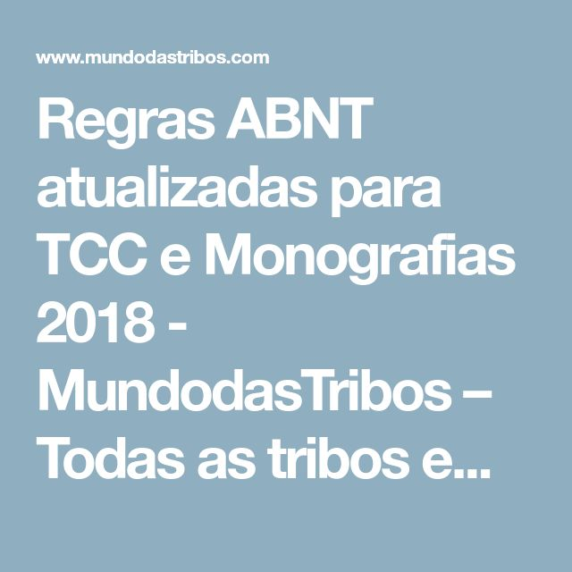 Regras ABNT atualizadas para TCC e Monografias 2018 - MundodasTribos – Todas as tribos em um único lugar.