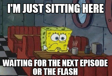 Or the next episode of the Flash