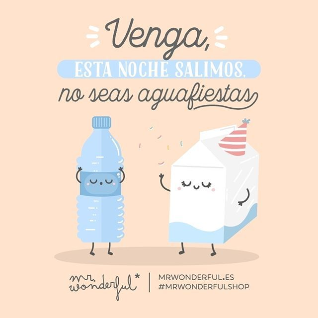 ¿Quién se apunta a un buen sarao? Come on, we are going out tonight, don't be a wet blanket. Who is up for a good party? #mrwonderfulshop #quotes #party #night