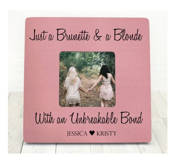 Brunette and A Blonde Best Friend Bond Picture Frame Best Friends Picture Frame Best Friend Gift Christmas Gift Holiday Gift