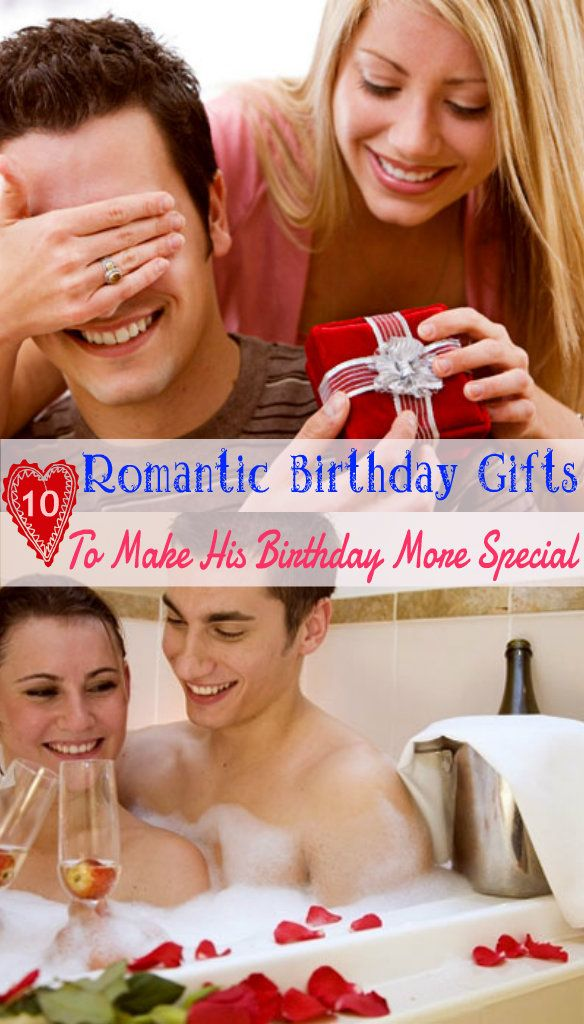 10 romantic birthday gifts to make his birthday more. Black Bedroom Furniture Sets. Home Design Ideas