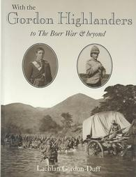 With the Gordon Highlanders to the Boer War and Beyond
