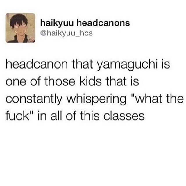 haha I love this! but yamaguchi is in higher classes and very smart