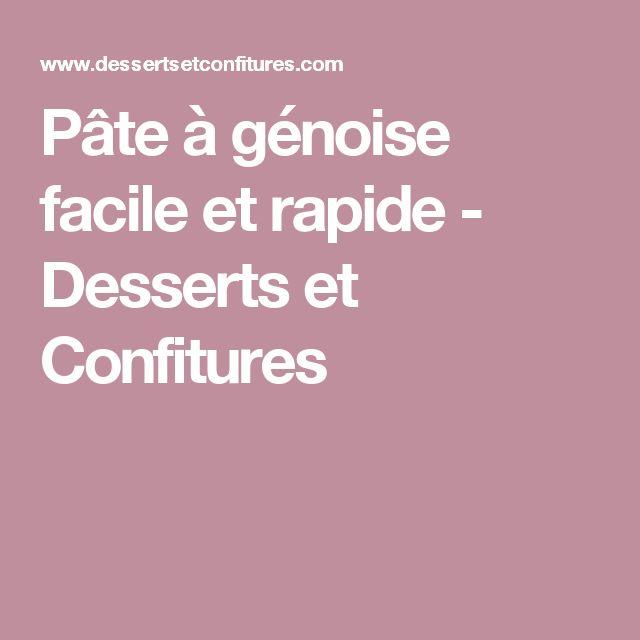 Pâte à génoise facile et rapide - Desserts et Confitures