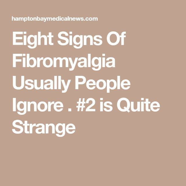 Eight Signs Of Fibromyalgia Usually People Ignore . #2 is Quite Strange