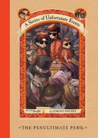 The Penultimate Peril (A Series of Unfortunate Events, #12)