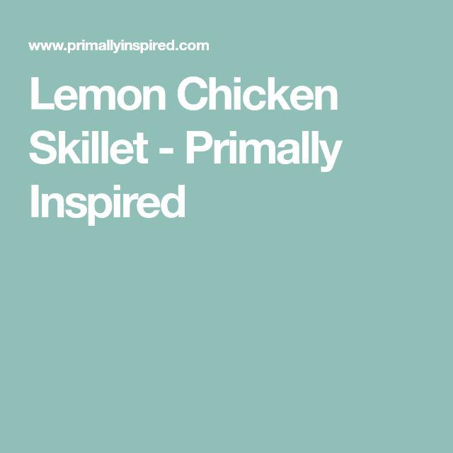 Lemon Chicken Skillet - Primally Inspired