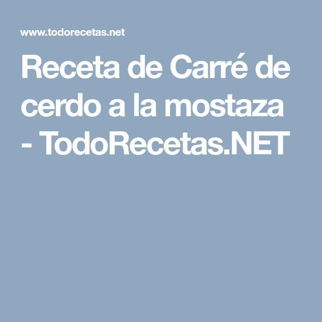 Receta de Carré de cerdo a la mostaza - TodoRecetas.NET