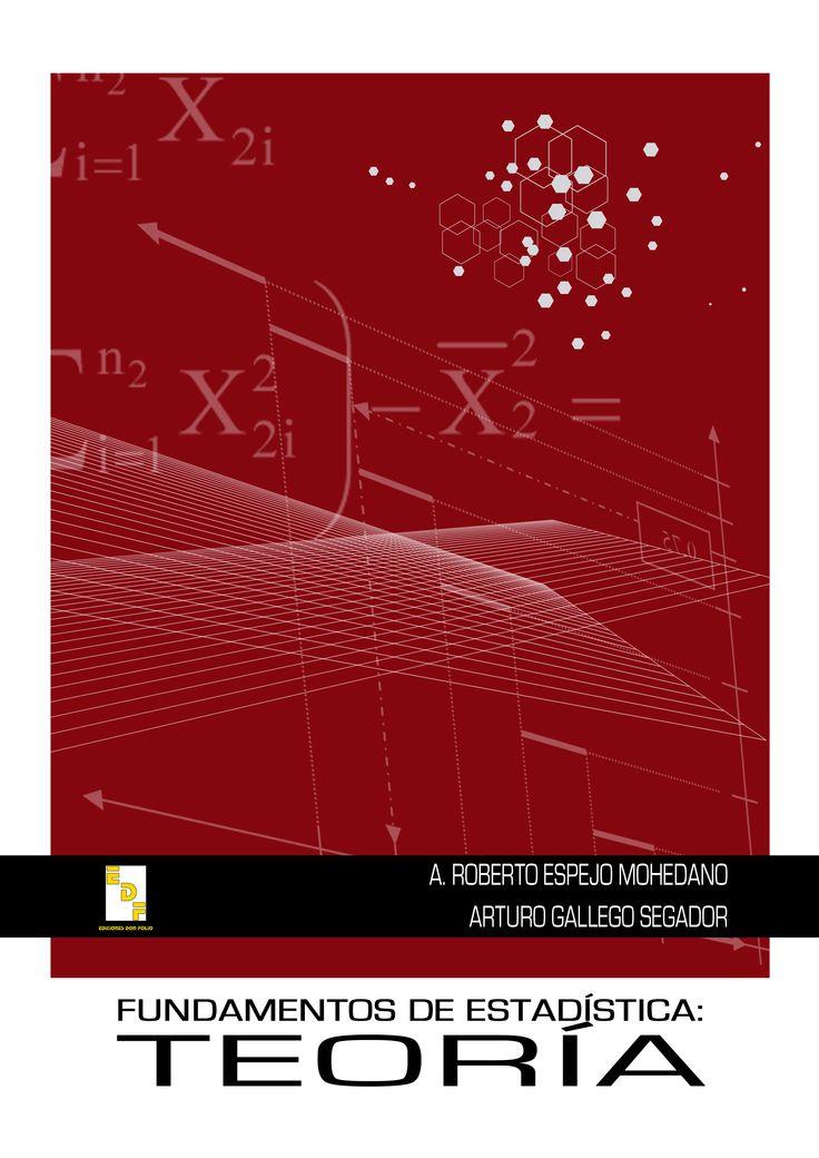 #Editorial. Fundamentos de estadística. Teoría. Roberto Espejo y Arturo Gallego,
