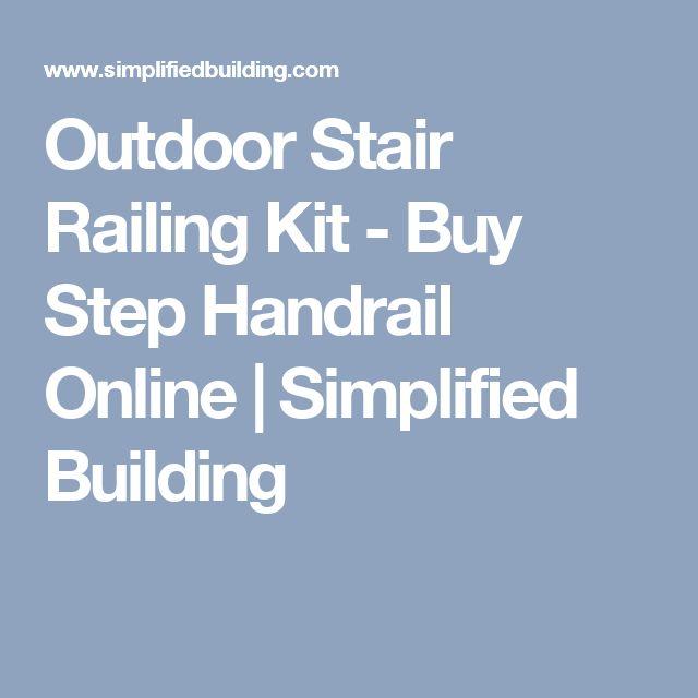 Outdoor Stair Railing Kit - Buy Step Handrail Online | Simplified Building
