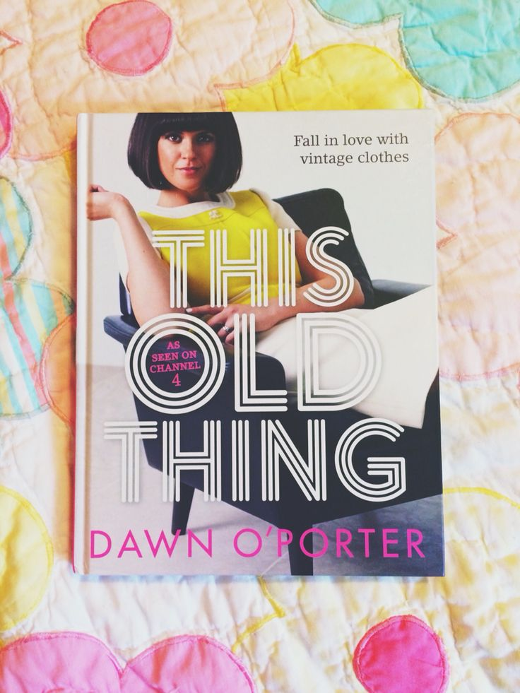 This Old Thing by Dawn O'Porter // Vintage clothing