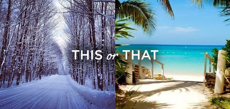 This or That: Hot or Cold Holiday Destination?