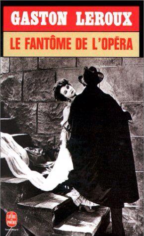 Le fantôme de l'opéra - Gaston Leroux