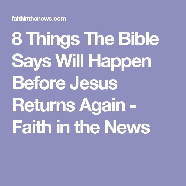 8 Things The Bible Says Will Happen Before Jesus Returns Again - Faith in the News