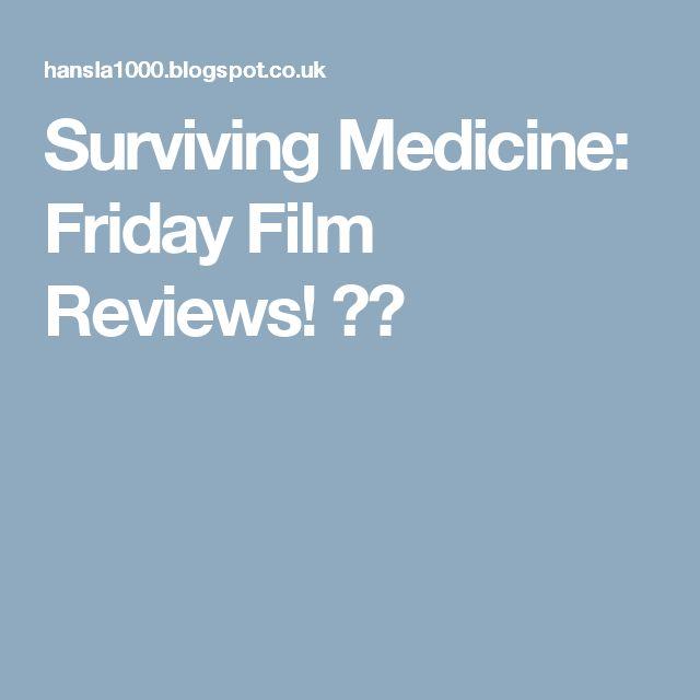 Surviving Medicine: Friday Film Reviews! 📽️