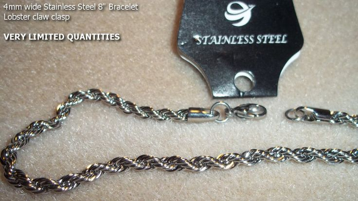 "8"" Stainless Steel rope bracelet  Aproximately 4mm wide with lobster clasp and ring. Purchased for resale, not made by me.  ss $5.00 b110    http://battlebeads.com/images/done/ss/brace/b110.jpg"