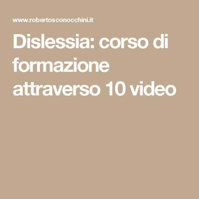 Dislessia: corso di formazione attraverso 10 video
