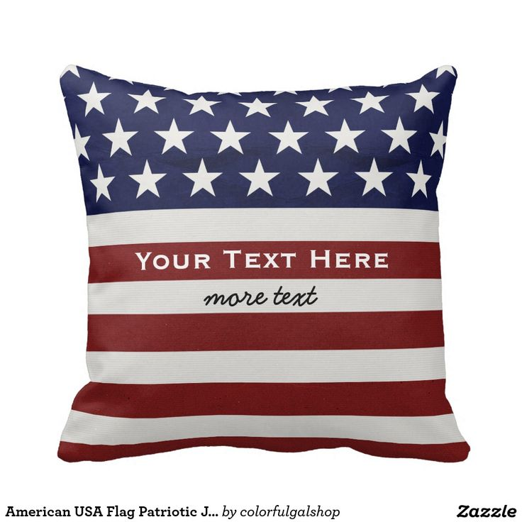 American USA Flag Patriotic July 4th Custom Throw Pillows-American Flag Patriotic Red, White and Blue design personalized with your name, text, patriotic saying or just delete the text. Red and white stripes and white stars on a navy blue background add a crisp accent to your home decor, accessories and gift giving.