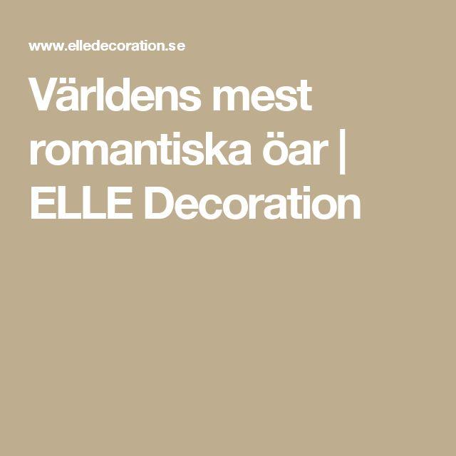 Världens mest romantiska öar | ELLE Decoration