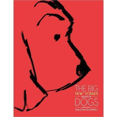The Big New Yorker Book of Dogs - stories and comics about our four-legged overlords.
