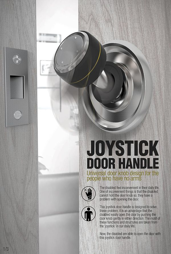 Ever tried operating a door handle with occupied hands? Nightmare! No matter what you use, your elbow, feet, mouth, you're never going to get it open till someone has some mercy and opens it for you. The Joystick door handle throws light on how inaccessible conventional door knobs/handles are for the disabled. The new design just needs a nudge in any direction to unlock the door.