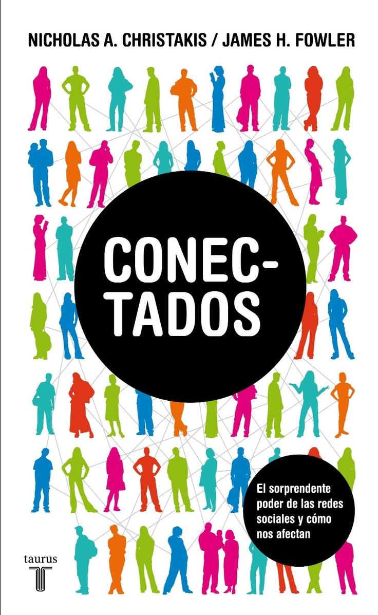 Conectados, Nicholas A. Christakis & James H. Fowler. #ElPoderdeLasRedesSociales #cpcr53