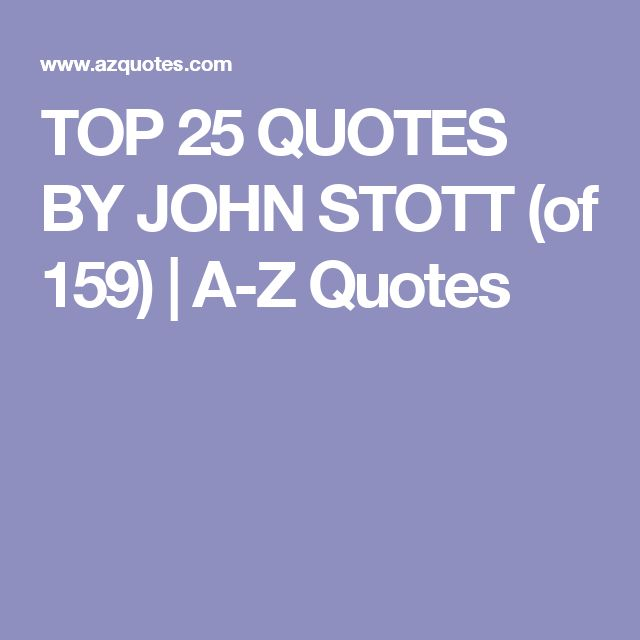 TOP 25 QUOTES BY JOHN STOTT (of 159) | A-Z Quotes
