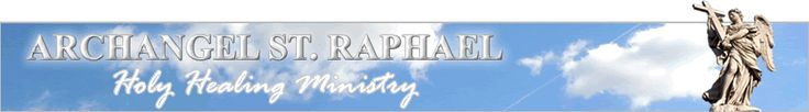 About Us | Archangel St. Raphael Holy Healing Ministry