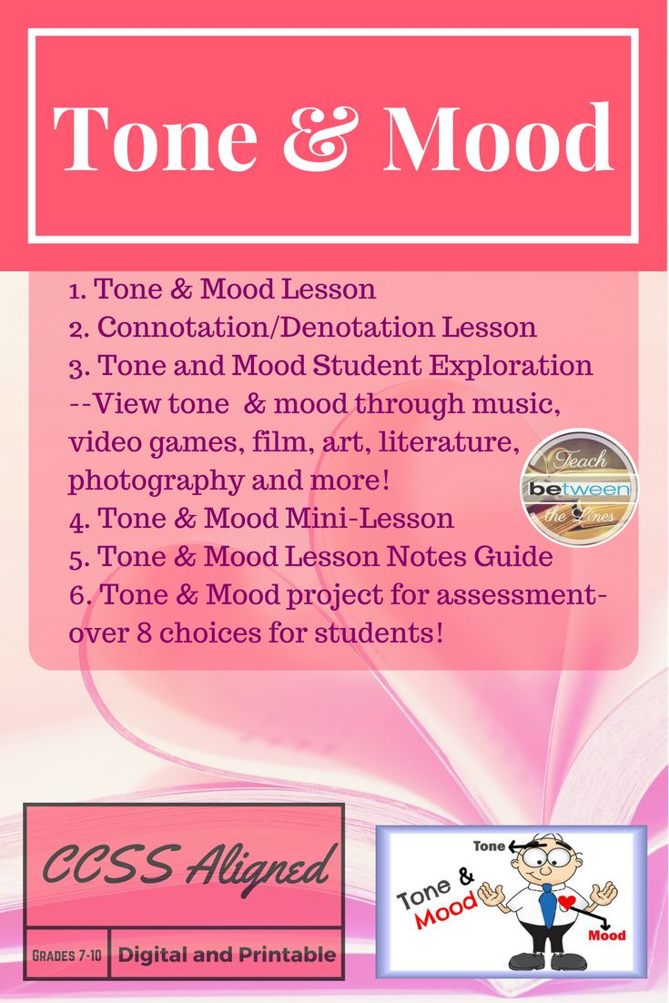 This complete unit bundle will teach your students how to understand the complex topic of tone and mood in literature!  1.	Lesson on Tone and Mood 2.	Lesson on Connotation/Denotation 3.	Tone and Mood Exploration through music, video games, film, art, literature, photography, and memes! 4.	Tone and Mood Mini-Lesson 5.	Tone and Mood Notes 6.	Tone and Mood Project- over 8 choices for summative assessments! 7.	Bell Ringer Activities- for each day of the unit!
