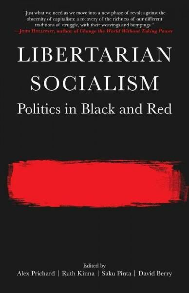 Libertarian Socialism: Politics in and Red