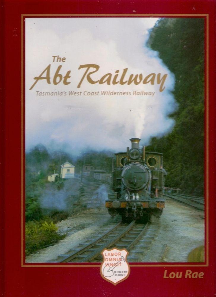 ABT RAILWAY: TASMANIA'S WEST COAST WILDERNESS mount lyell queenstown history